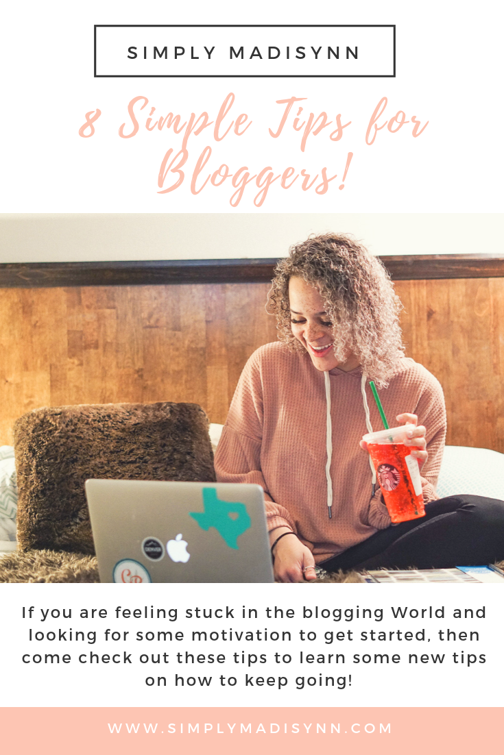 8 Simple Tips for Bloggers!